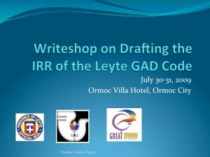 Writeshop on the Drafting of the IRR of the Leyte GAD Code